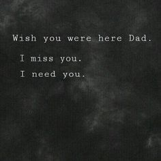 I miss you daddy. Miss My Daddy, Miss You Dad, Love You Dad, Wish You Are Here, Rip Daddy, Daddy Daughter Quotes, Now Quotes, Life Quotes, Missing Dad