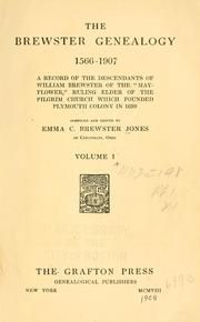"""The Brewster genealogy, 1566-1907; a record of the descendants of William Brewster of the """"Mayflower."""" ruling elder of the Pilgrim church which founded Plymouth colony in 1620; : Jones, Emma C. Brewster, b. 1854 : Free Download & Streaming : Internet Archive"""