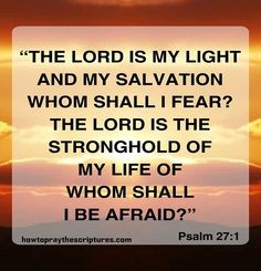 Psalm 27:1 ~ one of my favorite Psalms