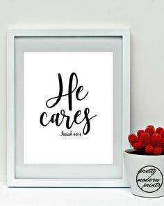 HE CARES, Isaiah 46:4, Encouraging Bible Verses, Christian Art Print, Printable Decor, Floral Art, Home Decor, Motivational Quotes