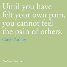 Gary Zukav quotes, TheSilverPen.com  true, even though some still have little compassion
