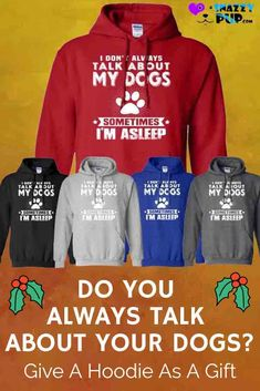 Dog  lovers love these cute hooded sweatshirts with sayings for men, women and  teens. Combine their roomy comfortability, casual good looks with their unique  designs and you'll love these hoodies too. Do you know a Dog Dad or Mom that's  hard to buy for? These make great gifts. Discover even more cool dog hoodies in  our Snazzypup store today!    #christmasgiftsfordoglovers  #doglovergiftideas #giftsfromdog #dogmomgifts