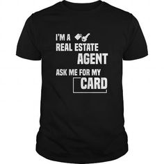 I'm A Real Estate Agent, Ask Me For My Card #name #tshirts #CARD #gift #ideas #Popular #Everything #Videos #Shop #Animals #pets #Architecture #Art #Cars #motorcycles #Celebrities #DIY #crafts #Design #Education #Entertainment #Food #drink #Gardening #Geek #Hair #beauty #Health #fitness #History #Holidays #events #Home decor #Humor #Illustrations #posters #Kids #parenting #Men #Outdoors #Photography #Products #Quotes #Science #nature #Sports #Tattoos #Technology #Travel #Weddings #Women