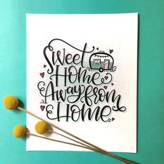 Sweet home away from home - Camper art - Hand lettered sign - Camper decor - Modern Calligraphy - Home Decor- Quote - Anniversary gift