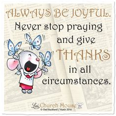 Always be joyful...