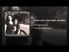 Good Luck, Good Night, Goodbye