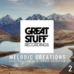 Melodic Creations Vol 2 [Great Stuff] » Minimal Freaks