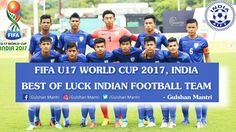 Wonderful Football Game In India Best Wishes To The Indian Team Indian Football Team Go And Win Football Games Football Team World Cup 2017