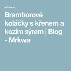 Bramborové koláčky s křenem a kozím sýrem | Blog - Mrkwa