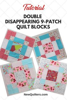 Double Disappearing Nine-Patch Blocks Tutorial Quilting For Beginners, Quilting Tips, Quilting Tutorials, Disappearing Nine Patch, Nine Patch Quilt, Scrappy Quilts, Easy Quilts, Quilt Block Patterns, Quilt Blocks