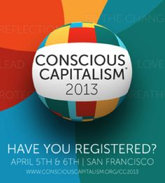 Join us at Conscious Capitalism 2013 #whatwestandfor
