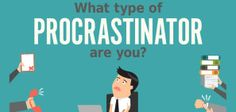 What Kind of Procrastinator Are You? Find Out Here