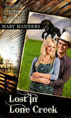 Lost in Lone Creek (Lone Creek Ranch) by Mary Manners, http://www.amazon.com/gp/product/B006U5X5YM/ref=cm_sw_r_pi_alp_oekbqb10RAJM6