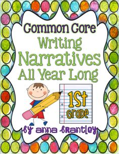 Crazy for First Grade: Common Core-Writing Narratives All Year Long in First Grade
