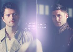 i'd rather have you cursed or not #spn #destiel