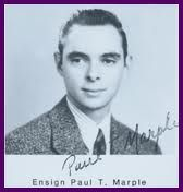 In memory of Paul T. Marple, Ensign, who lost his life aboard the USS Indianapolis.