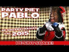 Party Piet Pablo - De Sint Shake - De Sinterklaashit van 2015 - YouTube