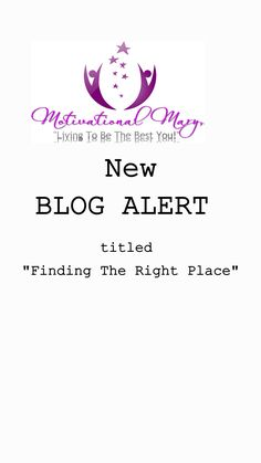 """Are you like me? Looking for the perfect home.  Check out this blog titled """"Finding The Right Place!"""" Allow this to encourage you to simply keep moving even if you don't see immediate results. Visit ↗https://t.co/f4XOT85V9B #Motivation #empowerment  #Blog"""