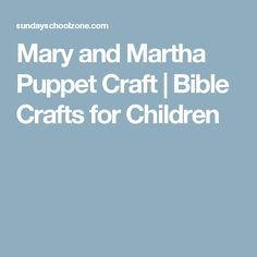 Mary and Martha Puppets Craft on Sunday School Zone Toddler Crafts, Preschool Crafts, Crafts For Kids, Church Activities, Bible Activities, Christian Preschool, Mary And Martha, Puppet Crafts, Snowflake Pattern