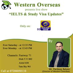 Must watch!! DD Punjabi Live T.V Show By Western Overseas Director Mr. Pardeep Balyan. A show covering all your #IELTS & Study #Visa related issues.
