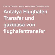 Antalya Flughafen Transfer und gazipasa von flughafentransfer