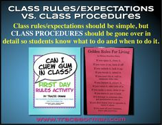 Class rules/expectations vs. Class procedures: keep class rules simple; save the details for your class procedures.