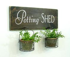 Rustic Potting Shed Sign.Farmhouse Wall Decor. Garden