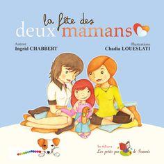 La fête des deux mamans d'Ingrid Chabbert illustré par Chadia Loueslati Les éditions Les petits pas de Ioannis, dans la collection P'tites bulles de vie,
