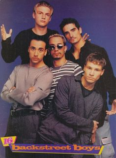 Backstreet Boys - I was a Backsteet Boys fan! I had a poster on my wall from those teen bop magazines and had bought a book from my school's book fair...haha