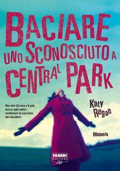 """Baciare uno sconosciuto a Central Park di Katy Regan (Fabbri, € 16)Un anno dopo la morte di Liv, i suoi amici si ritrovano e scoprono, grazie a uno di loro, che la ragazza scomparsa ha lasciato una lista: le 20 cose da fare prima di compiere 30 anni. Venti desideri (da: """"cucinare l'apple crumble perfetto"""" a: """"abitare a Parigi"""") che per onorare la memoria di Liv ma anche per dare una continuazione virtuale alla sua vita interrottasi troppo presto, Mia, Melody, Norm, Fraser e gli altri…"""