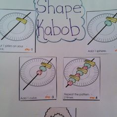 shape kabob to practice 3-D shapes....Give kids written instructions on how to make their kabob and use as a shape identification assessment...no pictures