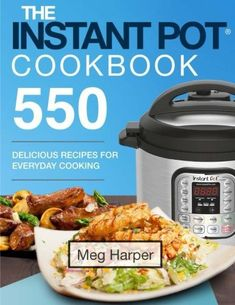 Instant PotВ® Cookbook: 550 Delicious Recipes for Everyday Cooking