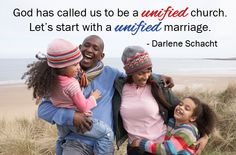 God has called us to be a unified church. Let's start with a unified marriage.