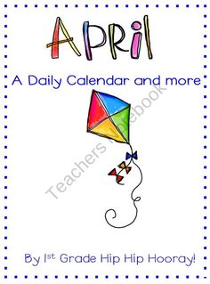 April Calendar and So Much More! product from First Grade Hip Hip Hoora on TeachersNotebook.com