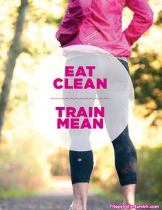 words to live by. eat clean, train mean. :) @toneitup