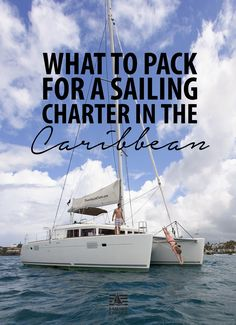 Ultimate packing list for a bareboat sailing charter Bvi Sailing, Sailing Charters, Sailing Trips, Sailboat Charter, Charter Boat, Sail Caribbean, Used Sailboats, Ultimate Packing List, Packing Tips