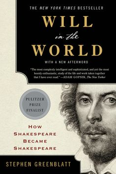 will-in-the-world-how-shakespeare-became-shakespeare-by-stephen-greenblatt http://www.bookscrolling.com/the-best-books-about-shakespeare/