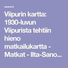 Viipurin kartta: 1930-luvun Viipurista tehtiin hieno matkailukartta - Matkat - Ilta-Sanomat