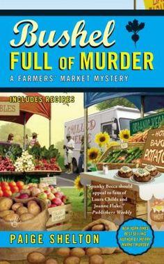 Bushel Full of Murder (Farmers' Market Mystery Series #6) by Paige Shelton
