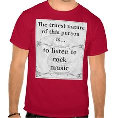 Truest nature: listen to rock music tshirt #rock #listen #music #classic #progressive #hard #psychedelic #instrumental #guitar #bass #voice #keyboards #zazzle