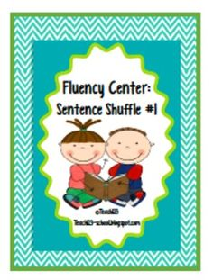 $4 - Fluency Center - Sentence Shuffle.Aligned with K, 1st, and 2nd Common Core Standards