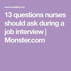 sample interview questions for nurses Registered nurses are in demand at a much higher rate than the growth rate of all occupations the us bureau of labor statistics estimates an increase of some.