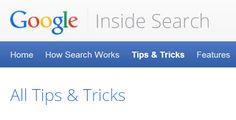 Did You Know? Google Inside Search Did you know that Google has an entire website dedicated to Search tips and tricks?