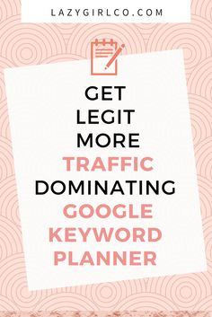 how to use google keyword planner to get more traffic.