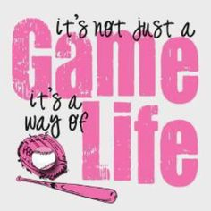its not just a game its a way of life Softball Party, Girls Softball, Softball Stuff, Softball Things, Baseball Crafts, Softball Quotes, Fastpitch Softball, Just A Game, Girls Camp