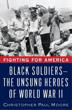 Fighting For America : Black Soldiers--the Unsung Heroes Of World War II http://library.sjeccd.edu/record=b1128243~S3