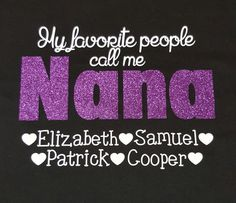 Nana Shirt Grandma T Shirt My Favorite People by HomeGrownGift