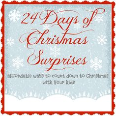 24 Days of Christmas Surprises - affordable ways to count down to Christmas with your kids