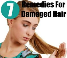7 Excellent Home Remedies For Damaged Hair