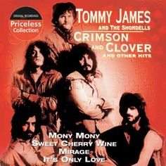 Tommy James and The Shondells - Crimson and Clover.
